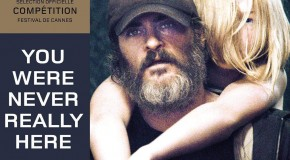 You Were Never Really Here (2017) Cannes Film Festival | In Competition