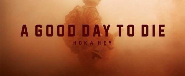 A Good Day to Die: Hoka Hey (2016)